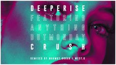 Deeperise feat. Anything But Monday - Crush (West K Remix)