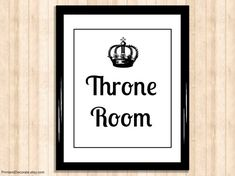 Throne Room Printable Bathroom Art - This is a fun print to put on the door of a bathroom or on the walls inside the bathroom!  Just Buy, Print,