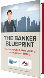 """Break into Investment Banking, the easy way"" with Mergers & Inquisitions"