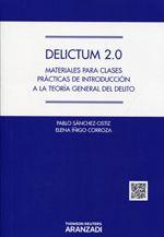 Sánchez-Ostiz, Pablo. Delictum 2.0 : materiales para clases prácticas de introducción a la teoría general del delito. Aranzadi, 2013.