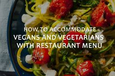 https://www.bonjourlife.com/accommodate-vegans-vegetarians-restaurant-menu/