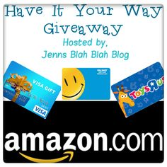 Have It Your Way Giveaway - ends 7/31 #blahblahsweeps