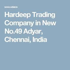 Hardeep Trading Company in New No.49 Adyar, Chennai, India