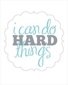 i can do hard things printable.  Great for 2nd Year Let's Play Music students.  www.letsplaymusicsite.com