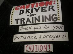 driver in training magnetic signs -- I made these for my car while my teen is learning!  ha ha