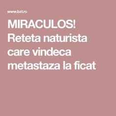 MIRACULOS! Reteta naturista care vindeca metastaza la ficat Alter, Good To Know, Yoga, Yoga Sayings