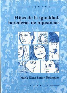 Hijas de la igualdad, herederas de injusticias / María Elena Simón Rodríguez