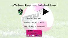 Sportpark 't Ald Leger Maandag 24 April 19.45 uur Leidijk 42C, 8434 NC Waskemeer