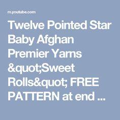 "Twelve Pointed Star Baby Afghan  Premier Yarns ""Sweet Rolls"" FREE PATTERN at end of video - YouTube"