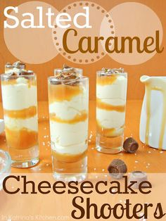 Salted Caramel Cheesecake Shooters