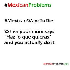 Mexicans Be Like #9264 - Mexican Problems