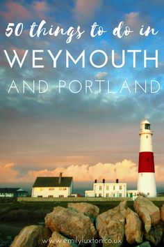 50 Unique Things to do in Weymouth and Portland