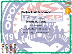 Perfect Attendance - Perfect attendance with hard work!