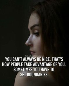 You cant always be nice..