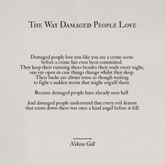 | at some level, some place in the heart, we are all damaged people. |