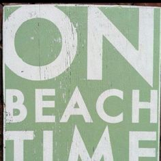 I wish I could always be on beach time :)
