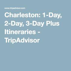 Charleston: 1-Day, 2-Day, 3-Day Plus Itineraries - TripAdvisor