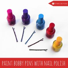 DIY: use nail polish to make coloured bobby pins. So simple, and easy!
