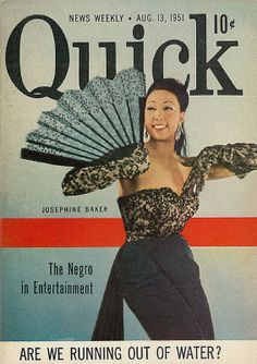 Quick Magazine Cover with Dancer, Singer, Actress Josephine Baker, 1951 Cover of Quick news weekly magazine, Aug. Josephine Baker, African American Hairstyles, African American History, Black Dancers, Black Actors, Black Actresses, Vintage Black Glamour, Vintage Style, Black Magazine