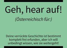 Visit Austria, Humor, Words, Funny, Quotes, Kind Words, Language, Jokes, Deutsch