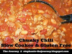 The Journey: Chunky Chili ~ Slow Cooker ~ Naturally Gluten Free with the correct everyday ingredients