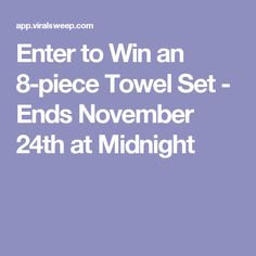 Enter to Win an 8-piece Towel Set - Ends November 24th at Midnight