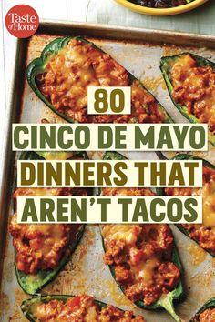80 Cinco de Mayo Dinners That Aren't Tacos. #healthyrecipes #healthyliving #healthylifestyle #healthylife