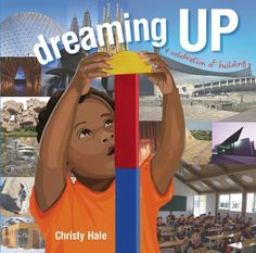 Dreaming Up -a celebration of building - looks like a great book for inspiration in the block area....