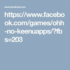 https://www.facebook.com/games/ohh-no-keenuapps/?fbs=203