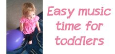 Everyday Reading: Easy music time for toddlers