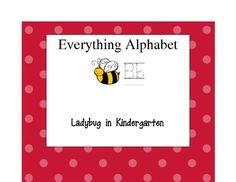 Everything Alphabet is aligned with Common Core Standards for alphabet recognition and sounds.This is a great unit to use at the beginning of the...