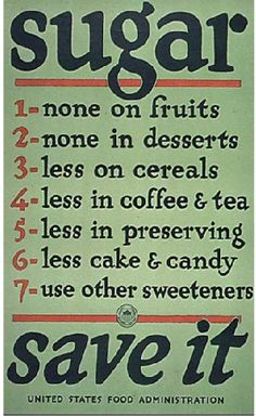 Sugar rations, WWI - America... If they did this now it would solve America's obesity problem lol!