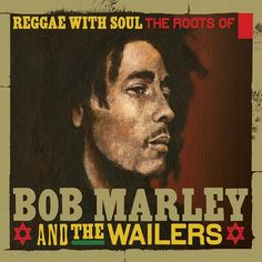 Reggae With Soul The Roots Of