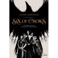Six of Crows, tome 1 > Leigh Bardugo