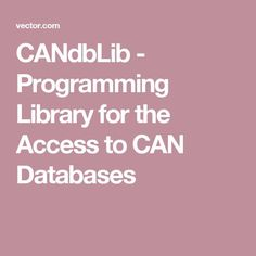 CANdbLib - Programming Library for the Access to CAN Databases