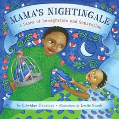 Mama's Nightingale by Edwidge Danticat Lexile: NC890L  This is a story about immigration.  The main character is separated from her mother while the father is trying to reunite th4e family.  The story is a difficult topic, but will help with building student empathy.