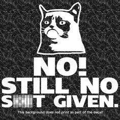 GRUMPY CAT STILL NO SH*T GIVEN DECAL STICKER BAD ATTITUDE DON'T CARE F SCREW YOU