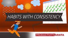How to create habits with consistency | Productivity Arata 09