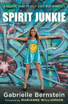 Spirit Junkie: A Radical Road to Self-Love and Miracles by Gabrielle Bernstein, http://www.amazon.com/dp/B004J4XGG8/ref=cm_sw_r_pi_dp_R3ySpb1T1ZVCB