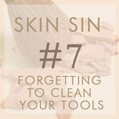 Skin Sin #7: Forgetting to Clean Your Tools