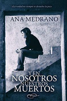 Y en nosotros nuestros muertos de Ana Medrano. Thriller (320) Hay más, es una serie.