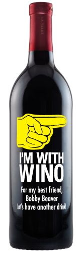 A little wine humor!   I'm with Wino. Who are you with? #customwine $75.99