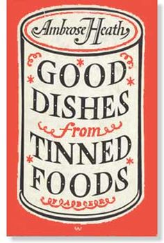 Ambrose Heath, Good dishes from tinned foods. Cover by Berthold Wolpe.