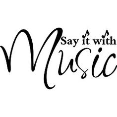 'Say it With Music' Vinyl Wall Art Quote