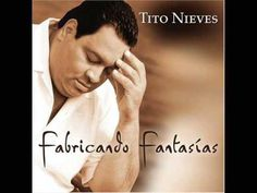 Tito Nieves Fabricando Fantasias
