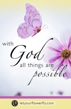 Inspirational Automated Gif...With God all things are possible...let your flower fly