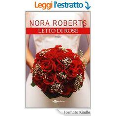 Letto di Rose (Leggereditore Narrativa) eBook: Nora Roberts, Federica Ressi: Amazon.it: Kindle Store