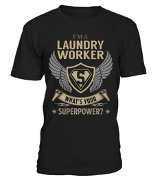 Laundry Worker - What's Your SuperPower #LaundryWorker