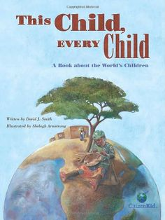 This Child, Every Child: A Book about the World's Children by David J Smith