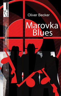 """Marovka Blues"" von Oliver Becker ab August 2014 im bookshouse Verlag. www.bookshouse.de/buecher/Marovka_Blues/"